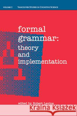 Formal Grammar: Theory and Implementation Robert Levine 9780195073102