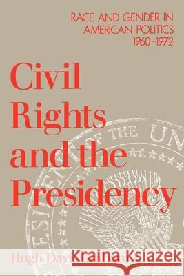 Civil Rights and the Presidency: Race and Gender in American Politics, 1960-1972 Hugh Davis Graham 9780195073225