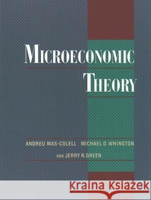 Microeconomic Theory Andreu Mas-Colell Michael D. Whinston Jerry Green 9780195073409