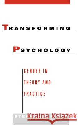 Transforming Psychology : Gender in Theory and Practice Stephanie Riger 9780195074666