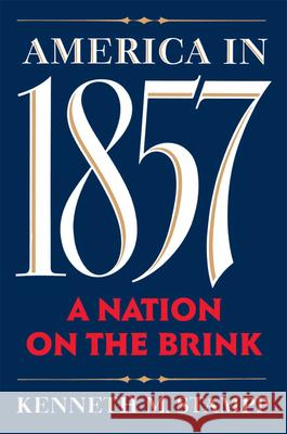 America in 1857: A Nation on the Brink Kenneth M. Stampp 9780195074819