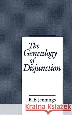 The Genealogy of Disjunction R. E. Jennings 9780195075243
