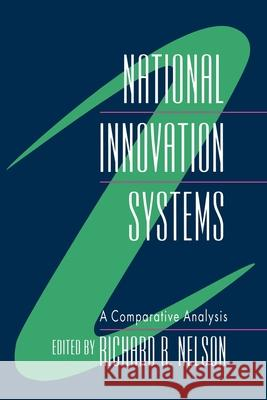 National Innovation Systems: A Comparative Analysis Richard R. Nelson 9780195076172