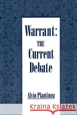 Warrant: The Current Debate Alvin Plantinga 9780195078626 Oxford University Press