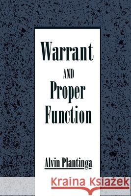 Warrant and Proper Function Alvin Plantinga 9780195078640 Oxford University Press