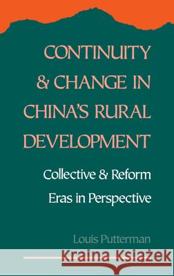 Continuity and Change in China's Rural Development: Collective and Reform Eras in Perspective Louis G. Putterman 9780195078725
