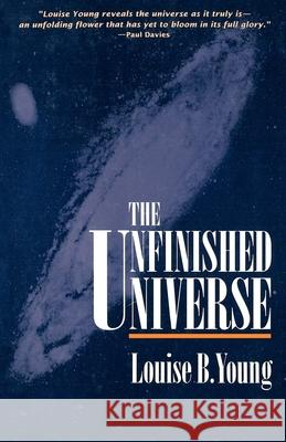 The Unfinished Universe Louise B. Young 9780195080391