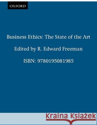 Business Ethics: The State of the Art R. Edward Freeman 9780195081985