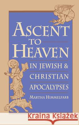 Ascent to Heaven in Jewish and Christian Apocalypses Martha Himmelfarb 9780195082036