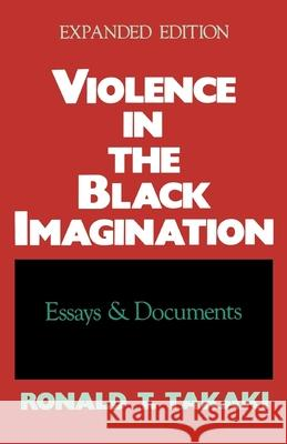 Violence in the Black Imagination: Essays and Documents Ronald T. Takaki 9780195082494