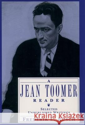 A Jean Toomer Reader: Selected Unpublished Writings Frederik L. Rusch Jean Toomer 9780195083293