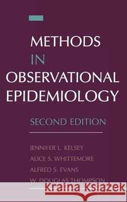 Methods in Observational Epidemiology Whittemore Evans Kelsey W. Douglas Thompson Alice S. Whittmore 9780195083774
