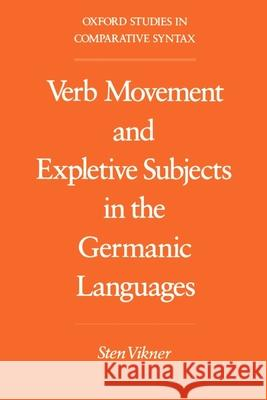 Verb Movement and Expletive Subjects in the Germanic Languages Sten Vikner 9780195083941