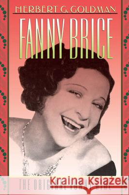 Fanny Brice: The Original Funny Girl Herbert G. Goldman 9780195085525