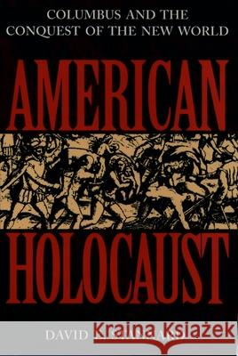 American Holocaust : The Conquest of the New World David E. Stannard 9780195085570