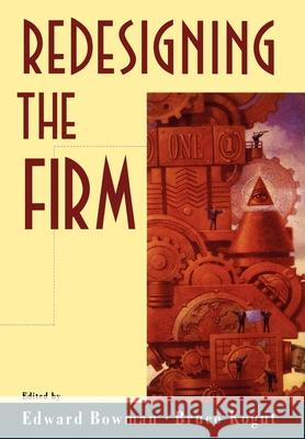 Redesigning the Firm Edward Bowman Bruce Kogut 9780195087109