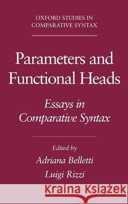 Parameters and Functional Heads: Essays in Comparative Syntax Rizzi Belletti Adriana Belletti Luigi Rizzi 9780195087932