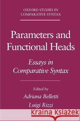 Parameters and Functional Heads: Essays in Comparative Syntax Rizzi Belletti Adriana Belletti Luigi Rizzi 9780195087949