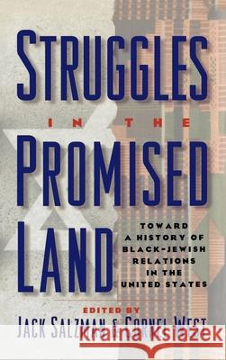 Struggles in the Promised Land: Toward a History of Black-Jewish Relations in the United States Jack Salzman Cornel West 9780195088281