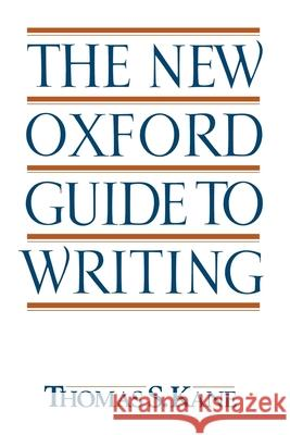 The New Oxford Guide to Writing Thomas S. Kane 9780195090598