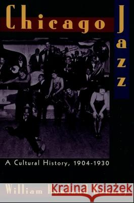 Chicago Jazz : A Cultural History, 1904-1930 William Howland Kenney 9780195092608