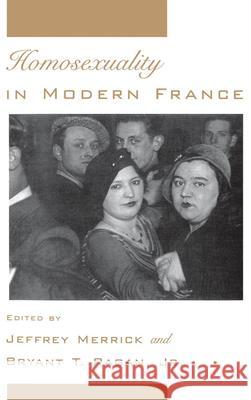 Homosexuality in Modern France Bryant T. Ragan, Jeffrey Merrick
