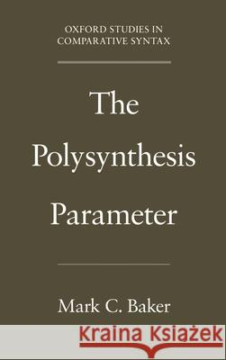 The Polysynthesis Parameter Mark C. Baker 9780195093070