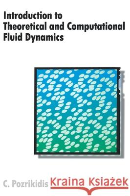 Introduction to Theoretical and Computational Fluid Dynamics C. Pozrikidis 9780195093209