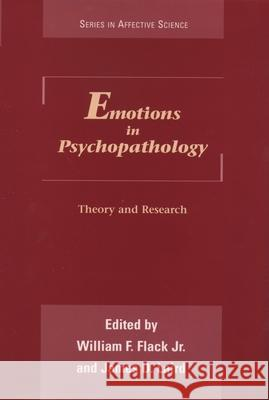 Emotions in Psychopathology William F., Jr. Flack James D. Laird Flack 9780195093216