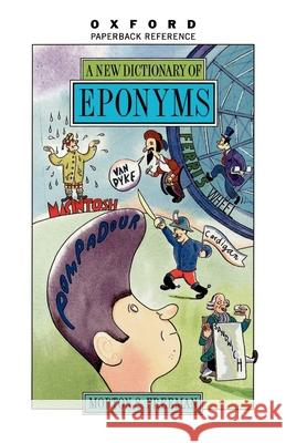 A New Dictionary of Eponyms Morton S. Freeman Edwin Newman 9780195093544 Oxford University Press