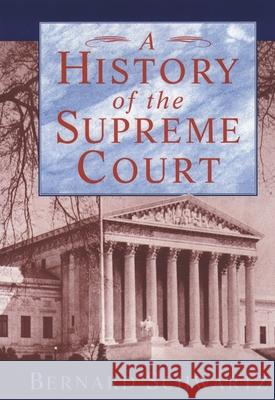 A History of the Supreme Court Bernard Schwartz 9780195093872
