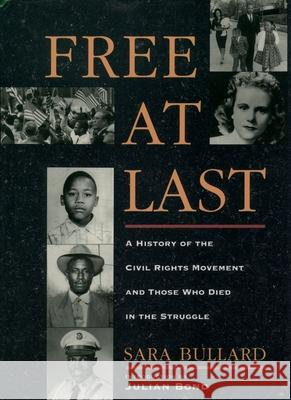 Free at Last: A History of the Civil Rights Movement and Those Who Died in the Struggle Sara Bullard 9780195094503