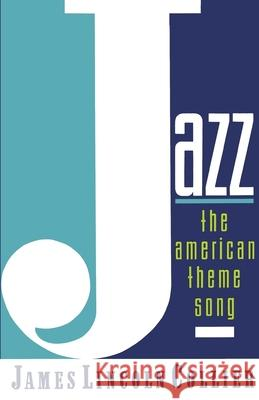 Jazz: The American Theme Song James Lincoln Collier 9780195096354