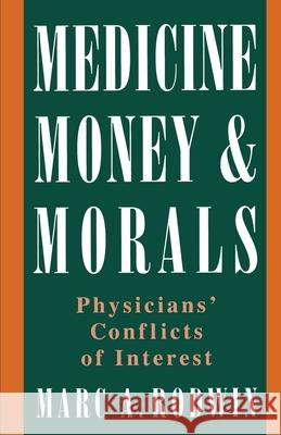 Medicine, Money, and Morals: Physicians' Conflicts of Interest Marc A. Rodwin Rodwin 9780195096477