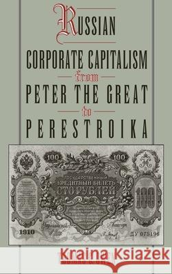 Russian Corporate Capitalism from Peter the Great to Perestroika Thomas C. Owen 9780195096774