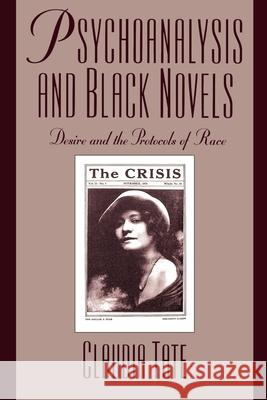 Psychoanalysis and Black Novels: Desire and the Protocols of Race Claudia Tate 9780195096835