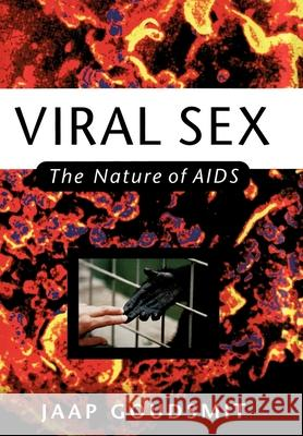 Viral Sex: The Nature of AIDS Jaap Goudsmit 9780195097283