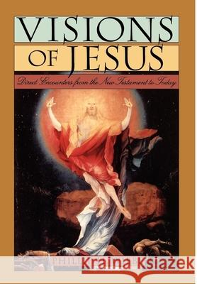 Visions of Jesus: Direct Encounters from the New Testament to Today Phillip H. Wiebe 9780195097504