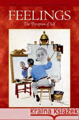 Feelings: The Perception of Self James D. Laird 9780195098891