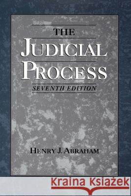The Judicial Process: An Introductory Analysis of the Courts of the United States, England, and France Henry Julian Abraham 9780195099874