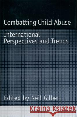 Combatting Child Abuse : International Perspectives and Trends Neil Gilbert 9780195100099