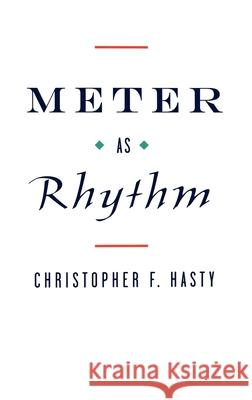 Meter as Rhythm Christopher Hasty 9780195100662