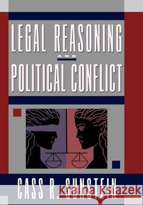 Legal Reasoning and Political Conflict Cass R. Sunstein 9780195100822