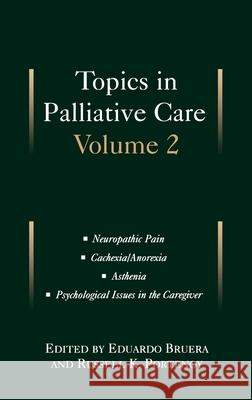 Topics in Palliative Care: Volume 2 Portenoy Bruera Russell K. Portenoy Eduardo Bruera 9780195102451