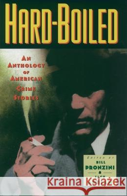 Hardboiled: An Anthology of American Crime Stories Bill Pronzini Jack Adrian 9780195103533