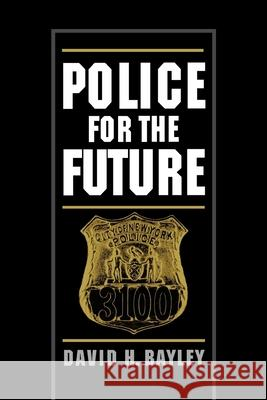 Police for the Future David H. Bayley 9780195104585