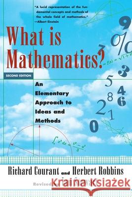 What Is Mathematics?: An Elementary Approach to Ideas and Methods Richard Courant Ian Stewart Herbert Robbins 9780195105193