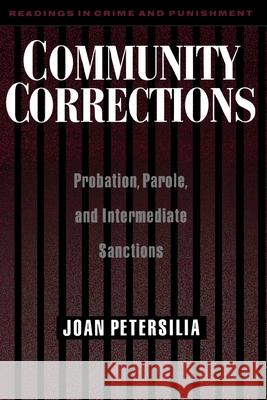 Community Corrections: Probation, Parole, and Intermediate Sanctions Joan Petersilia 9780195105438