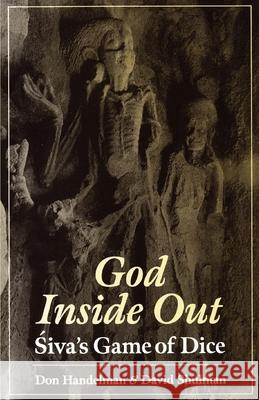 God Inside-Out : Siva's Game of Dice Don Handelman Carmel Berkson David Dean Shulman 9780195108453