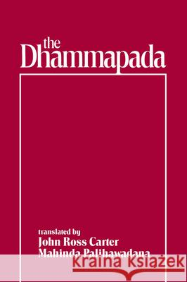 The Dhammapada Ross Carter Mahin-Da Palihawadana John Ross Carter 9780195108606